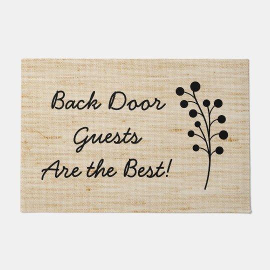 Back Door Guests Are Best Rustic Doormat