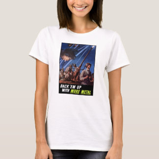 Back 'Em Up With More Metal T-Shirt