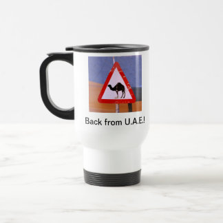 Back from U.A.E.- Not a vacation Travel Mug