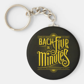 BACK IN FIVE MINUTES WORK BUSINESS BREAK LUNCH INT KEYCHAIN