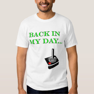 Back In My Day... Tee Shirt