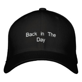 Back in The Day Embroidered Baseball Hat