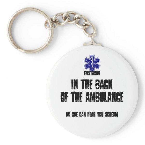 Back Of Ambulance No One Can Hear You Scream Keychain