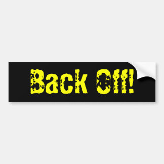 Back Off! bumper sticker Car Bumper Sticker