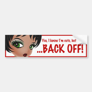 """Back Off"" Bumper Sticker by Nicole Pederson"