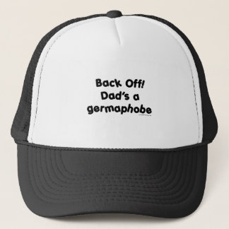 Back Off!  Dad's a Germaphobe! Trucker Hat