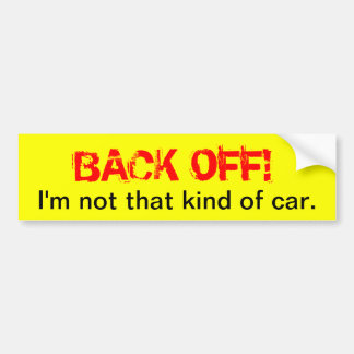 Back off - funny bumper sticker car bumper sticker