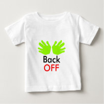 """Back OFF"" Hands Green Lt The MUSEUM Zazzle Gifts Baby T-Shirt"
