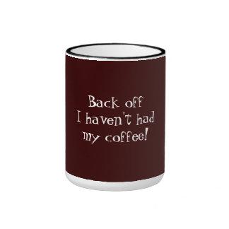 Back off I haven't had my coffee! Ringer Mug