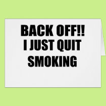 BACK OFF I JUST QUIT SMOKING.png Card