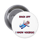 Back Off I Know Voodoo Doll Magic Haitian 2 Inch Round Button