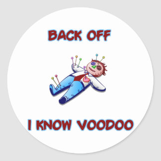 Back Off I Know Voodoo Doll Magic Haitian Round Sticker