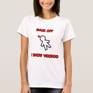 Back Off I Know Voodoo Doll Magic Spell Haitian T-Shirt