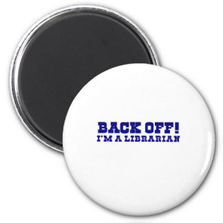 Back Off I'm a Librarian 2 Inch Round Magnet