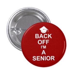 Back Off I'm a Senior High School 1 Inch Round Button