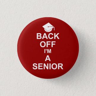 Back Off I'm a Senior High School Button