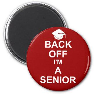 Back Off I'm a Senior High School Fridge Magnets