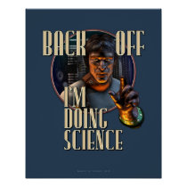 Back Off: I'm Doing SCIENCE (16x20