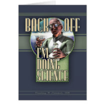 Back Off - I'm Doing Science Greeting Card