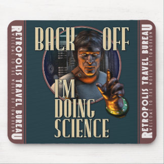 Back Off - I'm Doing Science Mouse Pad