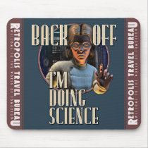 Back Off - I'm Doing Science (W) Mouse Pad