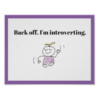 Back Off I'm Introverting Funny Poster