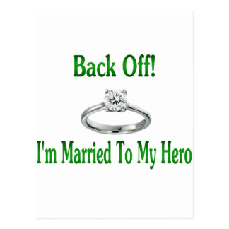 back off im married to my hero 2 postcard