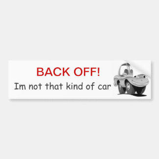 Back Off im not that kind of car Bumper Sticker
