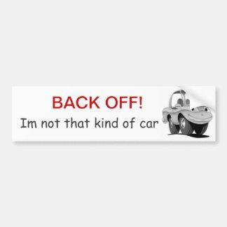 Back Off im not that kind of car Bumper Sticker