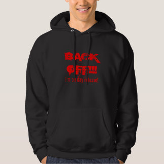 Back off! I'm on day release! Hoodie