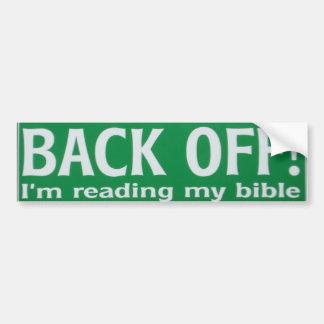 Back off, I'm reading my Bible! Bumper Sticker