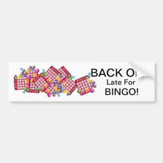 BACK OFF Late For BINGO Bumper Sticker