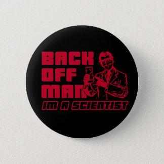 Back off man, I'm a scientist Button