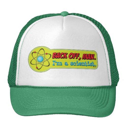 Back off, man. I'm a scientist. Hats