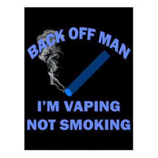 BACK OFF MAN I'M VAPING, NOT SMOKING POSTCARD