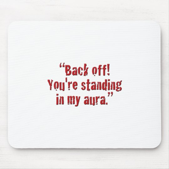 """""""Back off!"""" Mouse Pad"""