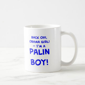 back off obama girl I m a palin boy sarah Coffee Mug