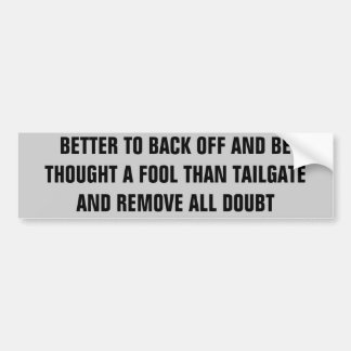 Back Off or Be A Fool Car Bumper Sticker