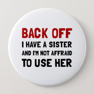 Back Off Sister Pinback Button