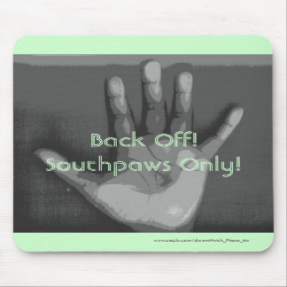 Back Off Southpaws Only Mousepads