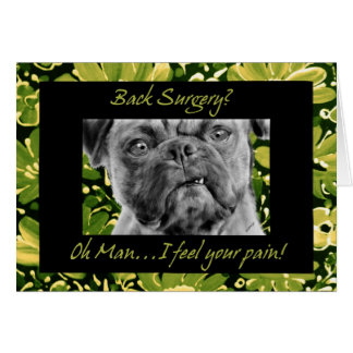 Back Surgery Get Well Funny Pug Dog Greeting Cards