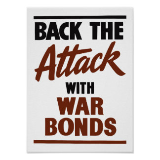 Back The Attack With War Bonds -- WW2 Poster
