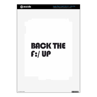 Back the F:/ up Decal For iPad 3