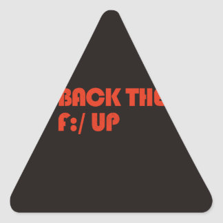 Back the F:/ up Triangle Sticker