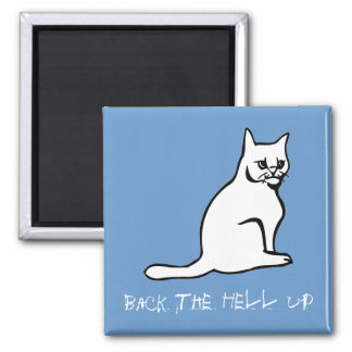 Back The Hell Up 2 Inch Square Magnet