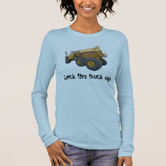 back the truck up long sleeve T-Shirt