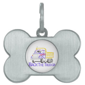 Back the Truck Up Pet ID Tag