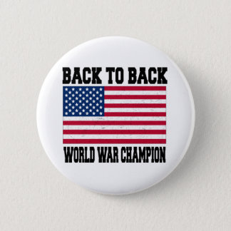 Back to Back World War Champion Pinback Button