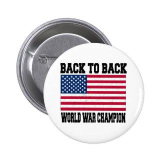 Back to Back World War Champion Pinback Button