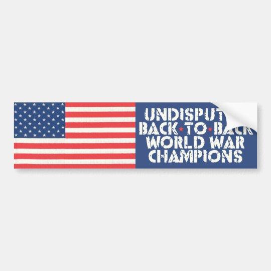 Back to Back World War Champions Bumper Sticker